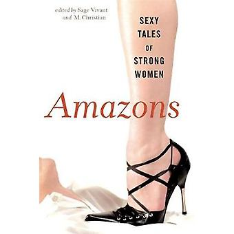 Amazons - Sexy Tales of Strong Women by M. Christian - 9781560257608 B
