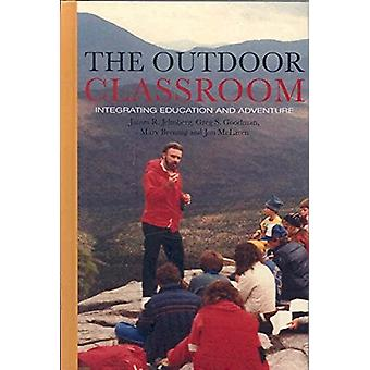 The Outdoor Classroom - Integrating Learning and Adventure by James R.