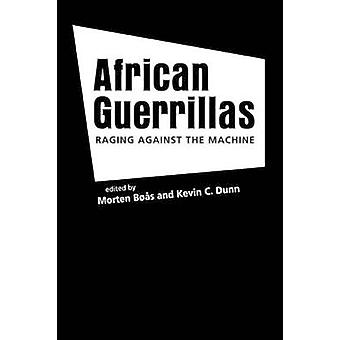 African Guerrillas - Raging Against the Machine by Morten Boas - Kevin