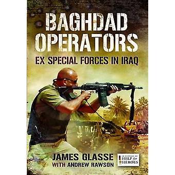 Baghdad Operators by James Glasse - 9781781593653 Book