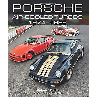 Porsche Air-Cooled Turbos 1974-1996 by Johnny Tipler - 9781785006692