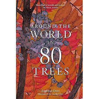 Around the World in 80 Trees by Jonathan Drori - 9781786276063 Book