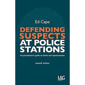 Defending Suspects at Police Stations by Ed Cape - 9781908407849 Book
