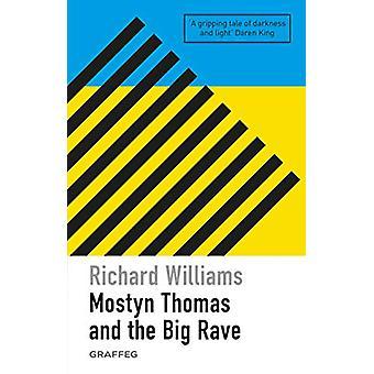 Mostyn Thomas and the Big Rave by Richard Williams - 9781912654161 Bo