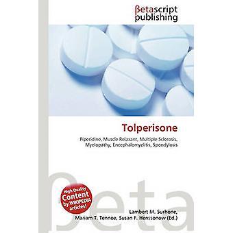 Tolperisone by Lambert M Surhone - 9786131016202 Book