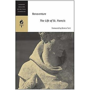 The Life of St. Francis by Bonaventure - 9780060576523 Book