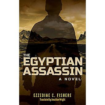 The Egyptian Assassin - A Novel by Ezzedine C. Fishere - 9789774169311