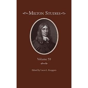 Milton Studies - Volume 59 by Laura L. Knoppers - 9780820707105 Book
