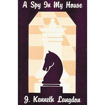 A Spy in My House by Kenneth J. Langdon - 9780864920652 Book