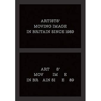Artists` Moving Image in Britain Since 1989 by Erika Balsom - 9781913