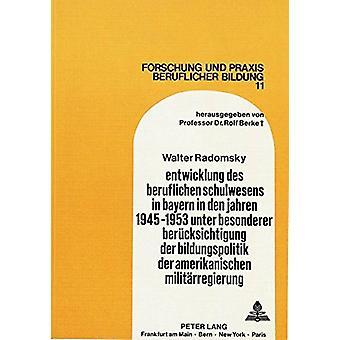 Entwicklung Des Beruflichen Schulwesens in Bayern in Den Jahren 1945-