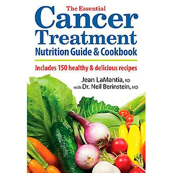Essential Cancer Treatment Nutrition Guide and Cookbook door Jean Lamantia Rd & Dr Neil Berinstein MD