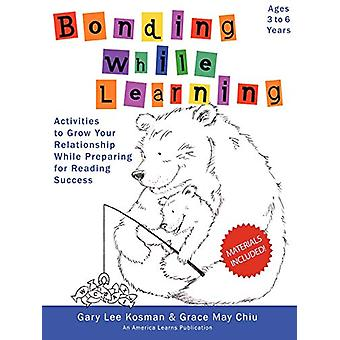 Bonding While Learning by Gary - Kosman - 9780615138299 Kirja