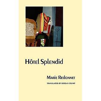 Hotel Splendid by Marie Redonnet - Jordan Stump - 9780803289536 Book