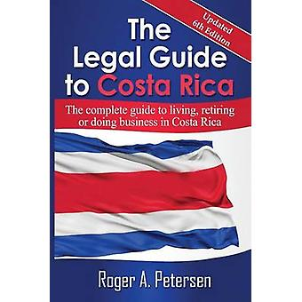The Legal Guide to Costa Rica by Roger Allen Petersen - 9780971581593