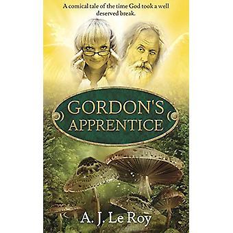 Gordon's Apprentice by Gordon's Apprentice - 9780992306007 Book