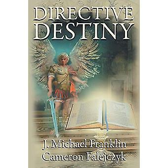 Directive Destiny - A Divine Proclamation by J Michael Franklin - 9781