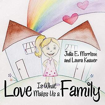 Love is What Makes Us a Family by Julia E Morrison - 9781480828179 Bo