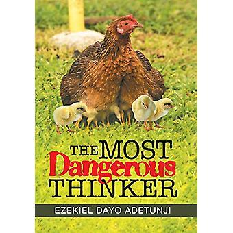 The Most Dangerous Thinker by Ezekiel Dayo Adetunji - 9781543493580 B