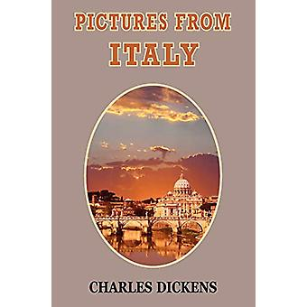 Pictures from Italy by Charles Dickens - 9781604503296 Book
