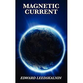 Magnetic Current by Edward Leedskalnin - 9781617202117 Book