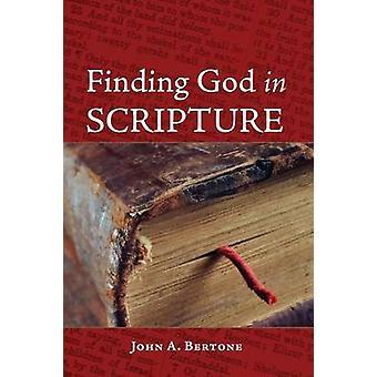 Finding God in Scripture by John A Bertone - 9781620320242 Book