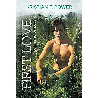 First Love by Kristian F. Power - 9781632164919 Book