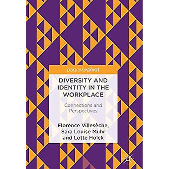 Diversity and Identity in the Workplace - Connections and Perspectives
