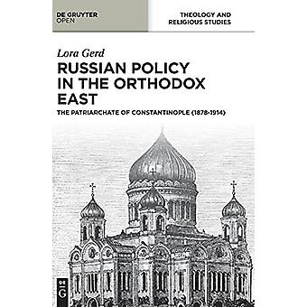 Russian Policy in the Orthodox East - The Patriarchate of Constantinop