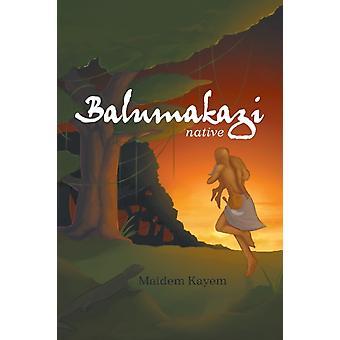Balumakazi av Madeline Kayem