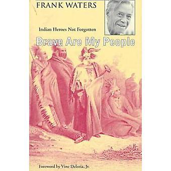 Brave Are My People door Frank Waters