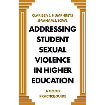 Addressing Student Sexual Violence in Higher Education A Good Practice Guide
