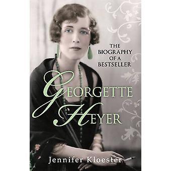 Georgette Heyer Biography by Jennifer Kloester - 9780099553281 Book