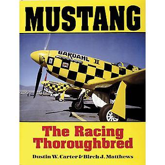 Mustang - il Thoroughbred Racing di Dustin W. Carter - betulla J. Matth