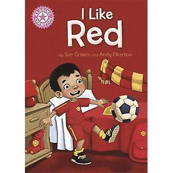 Champion - j'aime le rouge - la lecture indépendante lecture rose 1 b par Sue Grav