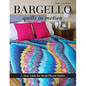Bargello - Quilts in Motion by Ruth Ann Berry - 9781607058106 Book