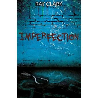 Imperfection by Ray Clark - 9781911331247 Book