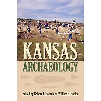 Kansas arkeologi av Robert J. Hoard - William E. banker - 9780700624