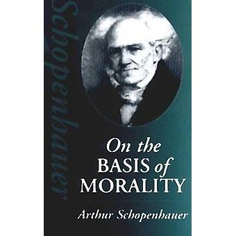 On the Basis of Morality by Arthur Schopenhauer - 9780872203990 Book