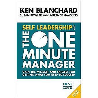 Selv ledelse og ett minutt Manager: få tankesett og skillset for å få hva du trenger for å lykkes
