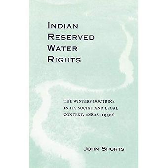 Indian réservés droits sur l'eau: La Doctrine de Winters dans son contexte Social et juridique, des années 1880-années 1930, Vol. 8