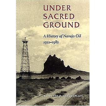 Under Sacred Ground: A History of Navajo Oil, 1922-1982