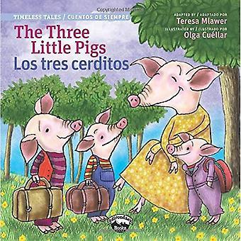 The Three Little Pigs/Los Tres Cerditos (Timeless Tales / Cuentos De Siempre)
