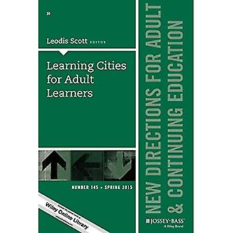 Lernen Städte für erwachsene Lernende: Nummer 145: neue Richtungen für Erwachsenen- und Weiterbildung (J-B Ass Single...