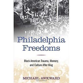Philadelphia vrijheden: Zwarte Amerikaanse Trauma, geheugen en cultuur na koning