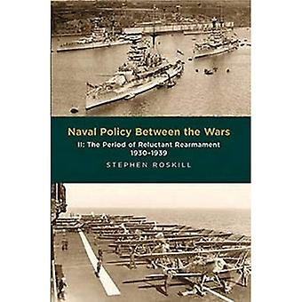 Naval Policy Between the Wars: Volume II: The Period of Reluctant Rearmament 1930-1939: 2