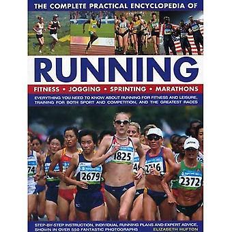De volledige praktische Encyclopedia of Running: Fitness, hardlopen, sprinten, Marathons