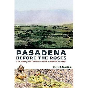 Pasadena prima le rose: razza, identità e uso del territorio nel sud della California, 1771-1890