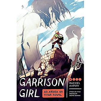 Garnisonen flicka: En Attack på Titan roman