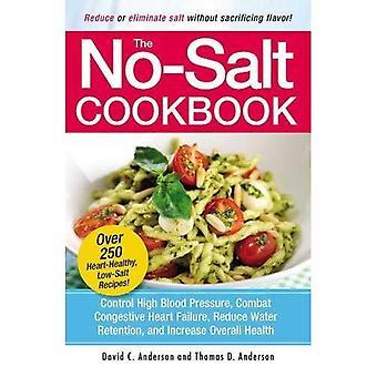 Das No-Salz-Kochbuch: verringern oder beseitigen Salz ohne Geschmack
